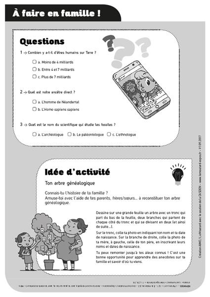 Ce kit ludo-éducatif expo-quiz® junior est accessible aux enfants de 9 à 12 ans dans le cadre de parcours accompagnés. Pour chaque fiche d'activité, une page peut potentiellement être le prétexte d'échanges et d'activités communes en famille.